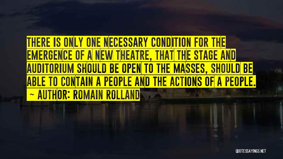 Theatre Stage Quotes By Romain Rolland