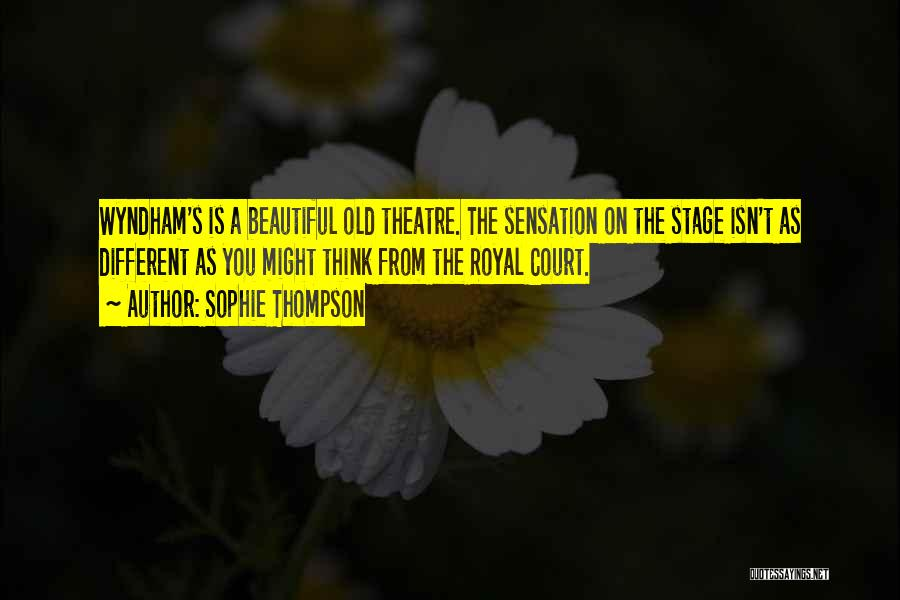 Theatre Stage Quotes By Sophie Thompson