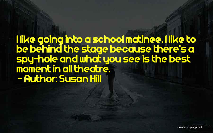 Theatre Stage Quotes By Susan Hill