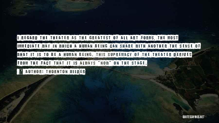 Theatre Stage Quotes By Thornton Wilder