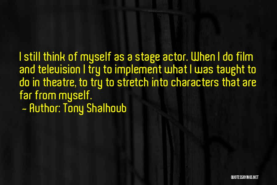 Theatre Stage Quotes By Tony Shalhoub