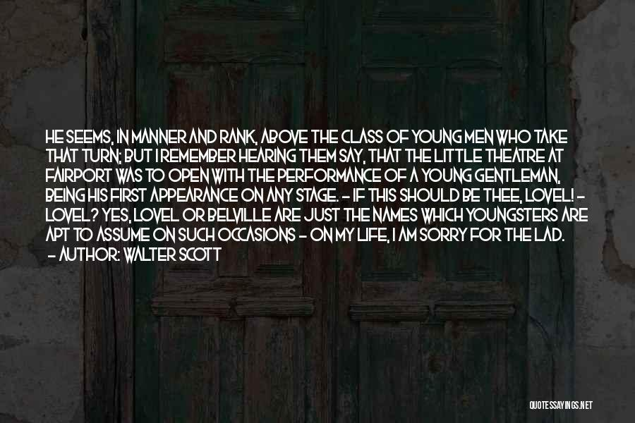 Theatre Stage Quotes By Walter Scott