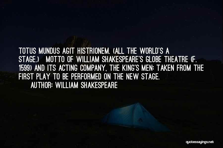Theatre Stage Quotes By William Shakespeare