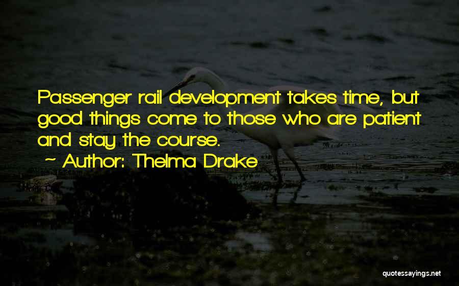 Thelma Drake Quotes 809306