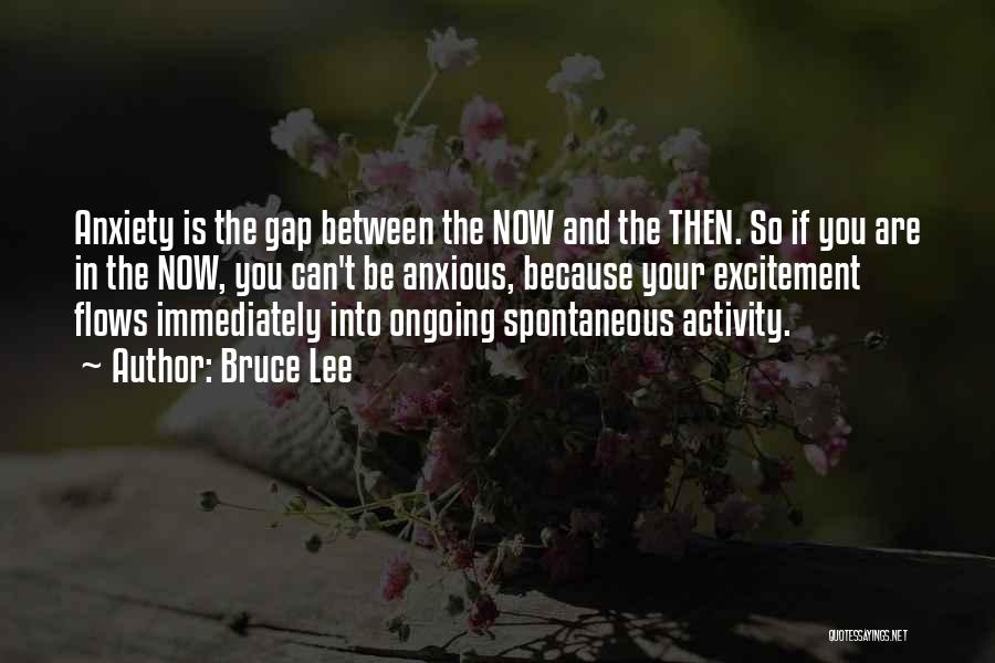 Then And Now Quotes By Bruce Lee