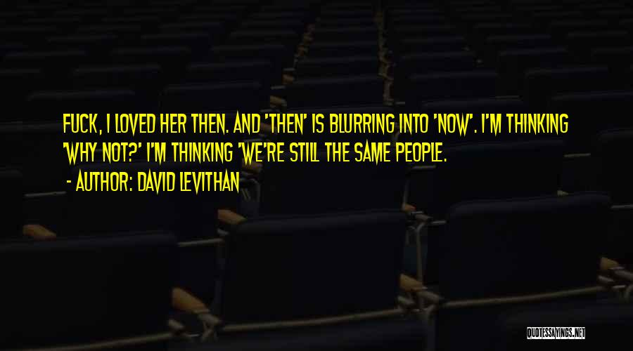 Then And Now Quotes By David Levithan