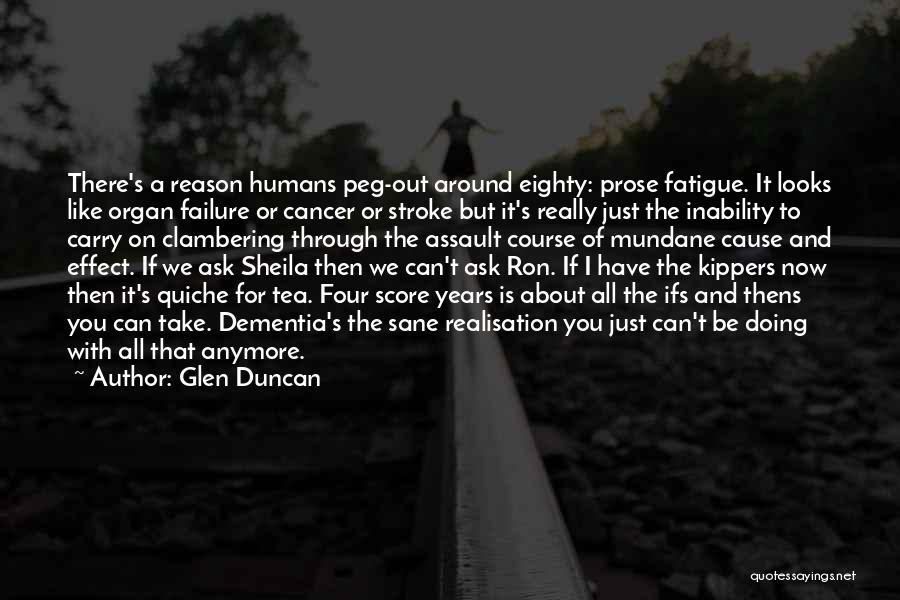 Then And Now Quotes By Glen Duncan