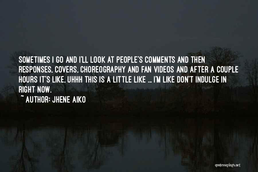 Then And Now Quotes By Jhene Aiko