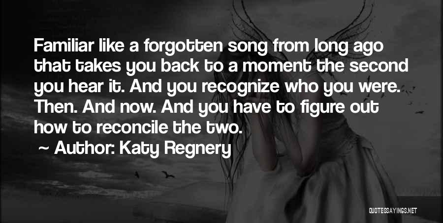 Then And Now Quotes By Katy Regnery