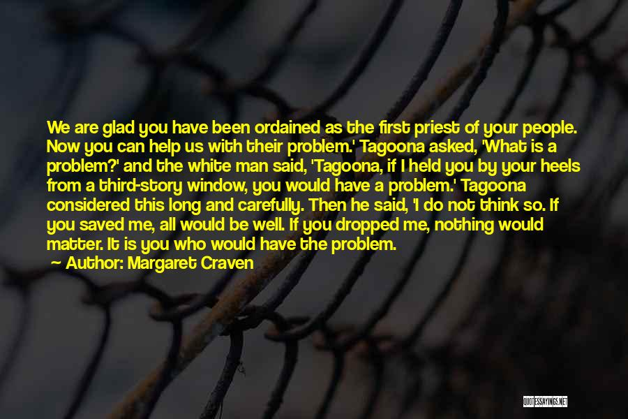 Then And Now Quotes By Margaret Craven