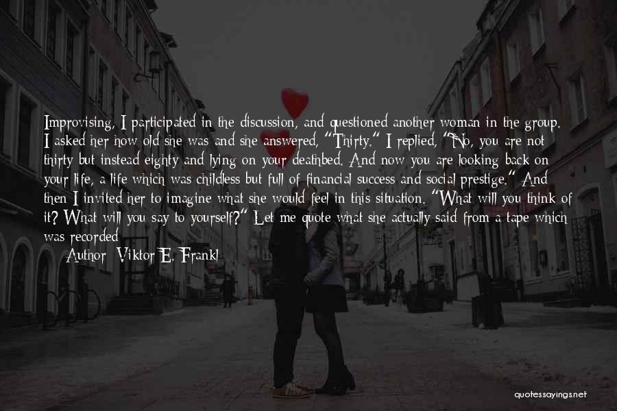 Then And Now Quotes By Viktor E. Frankl
