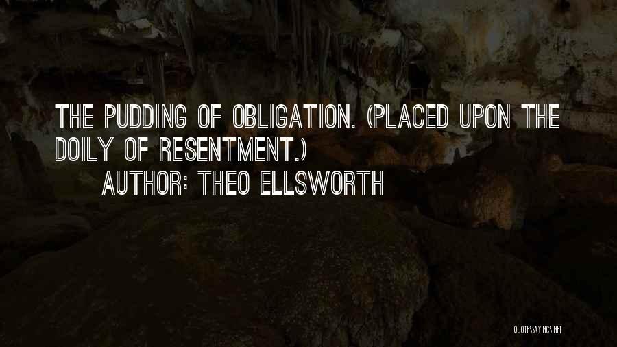 Theo Ellsworth Quotes 1625077