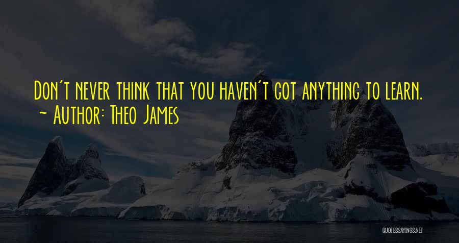 Theo James Quotes 1265736