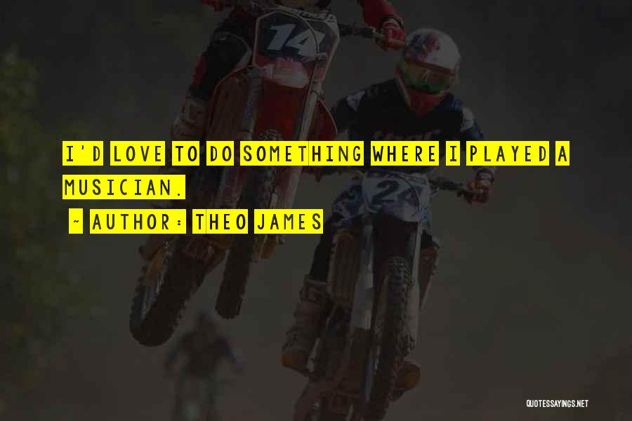 Theo James Quotes 1458514