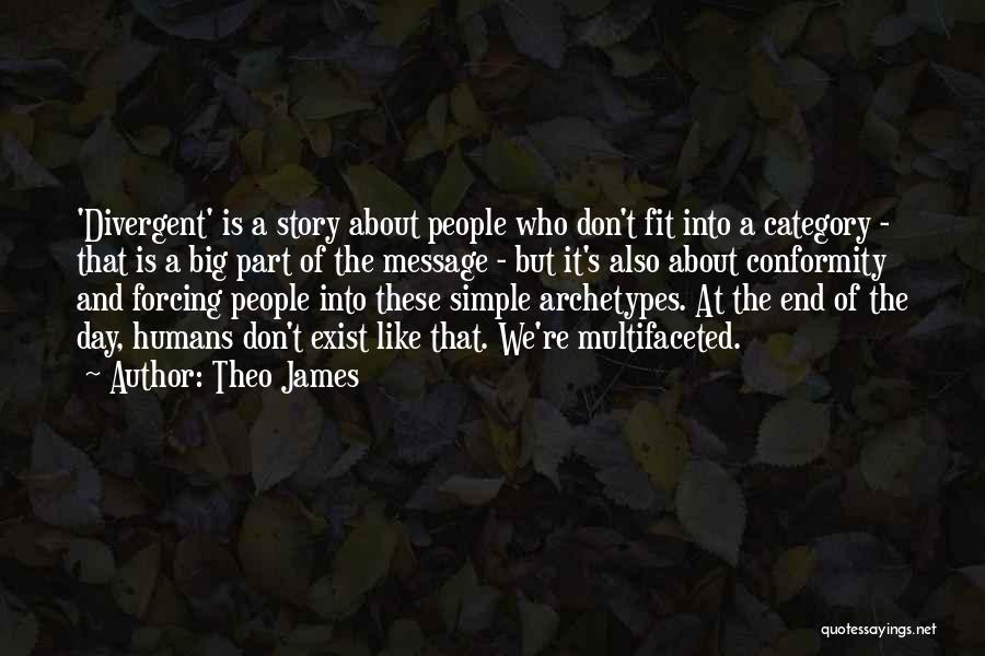 Theo James Quotes 2265879