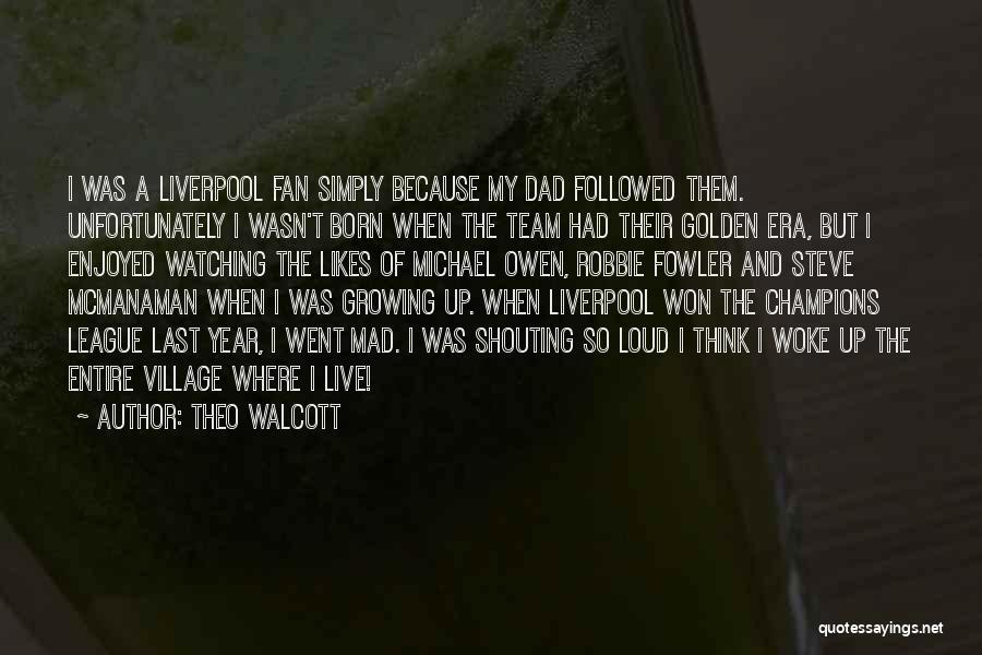 Theo Walcott Quotes 1314077