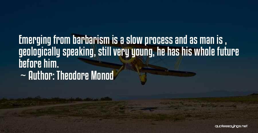 Theodore Monod Quotes 349049