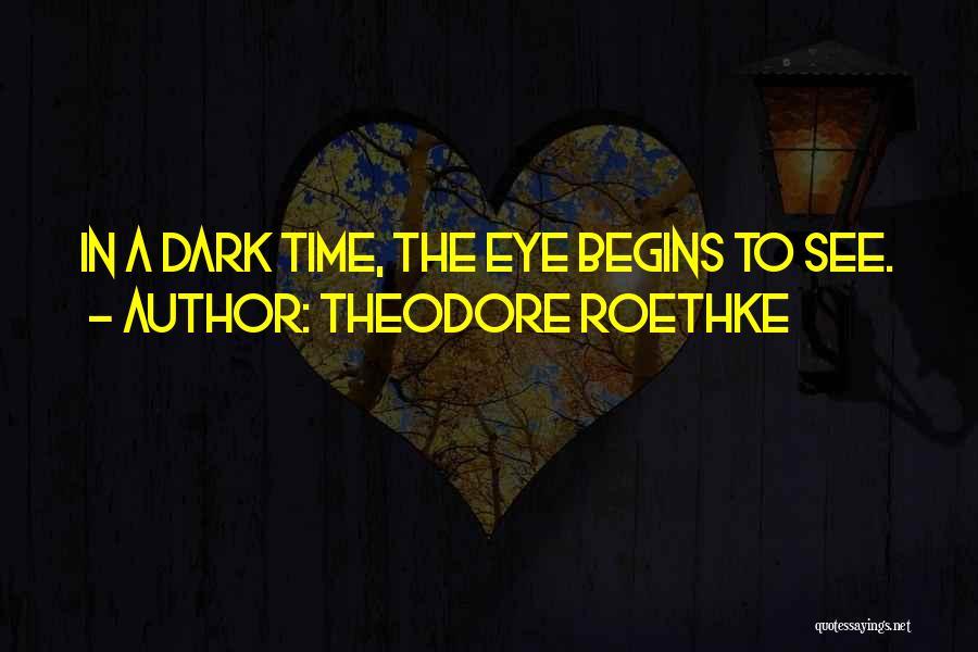 Theodore Roethke Quotes 1175699