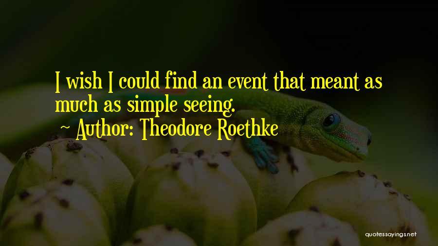 Theodore Roethke Quotes 1287497