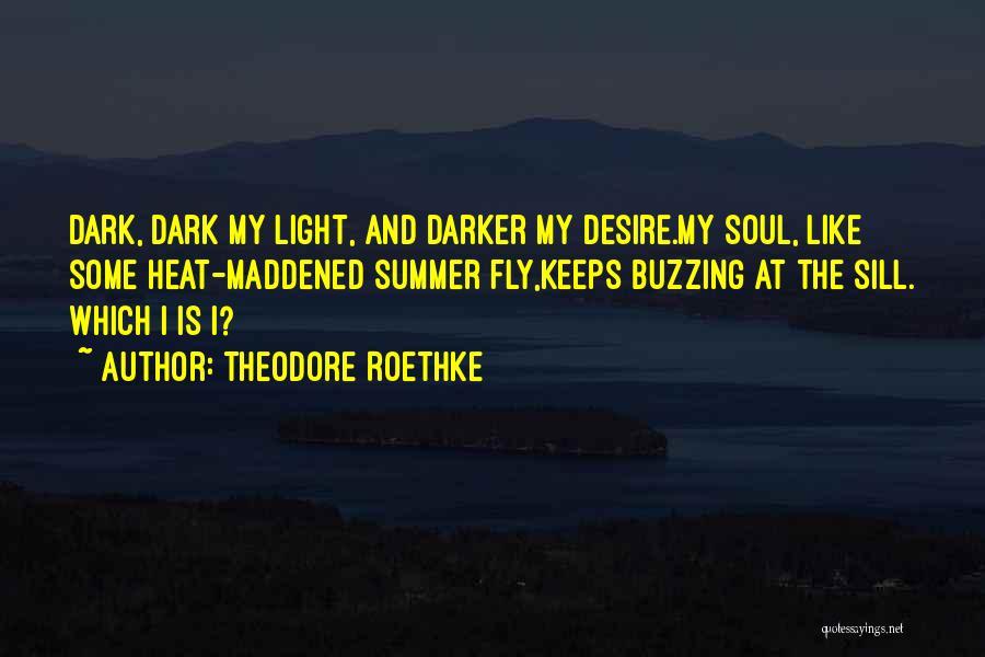 Theodore Roethke Quotes 1394305