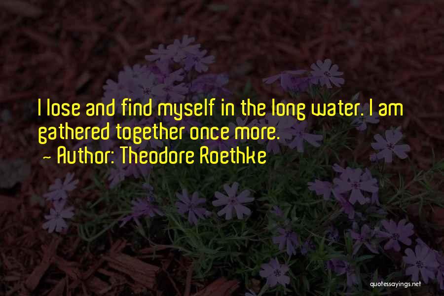Theodore Roethke Quotes 1679585