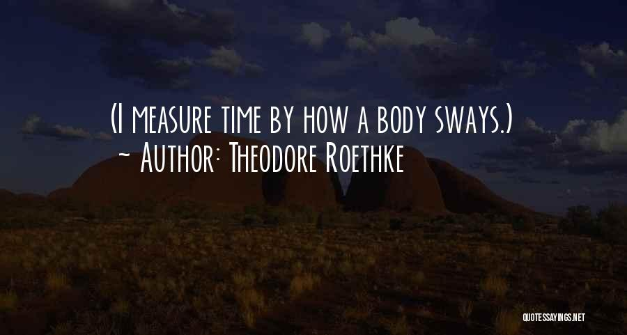 Theodore Roethke Quotes 1841560