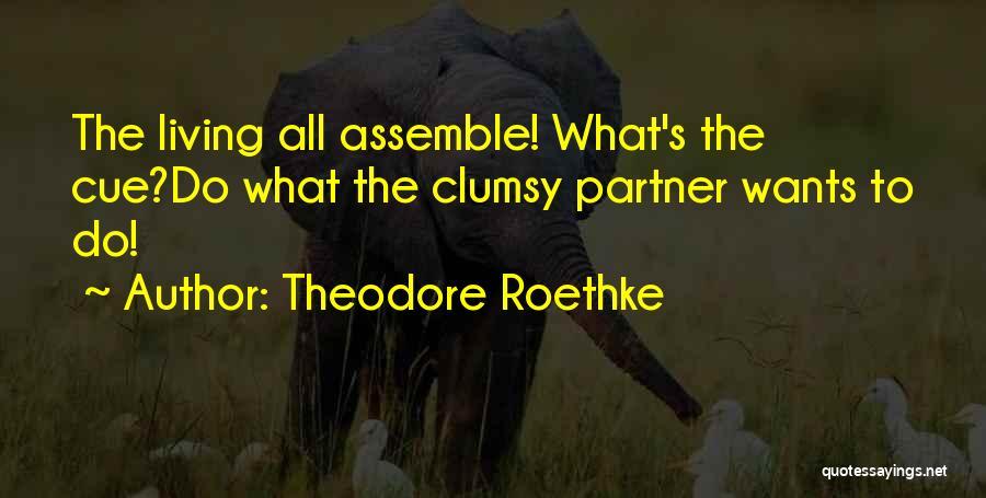 Theodore Roethke Quotes 1960831