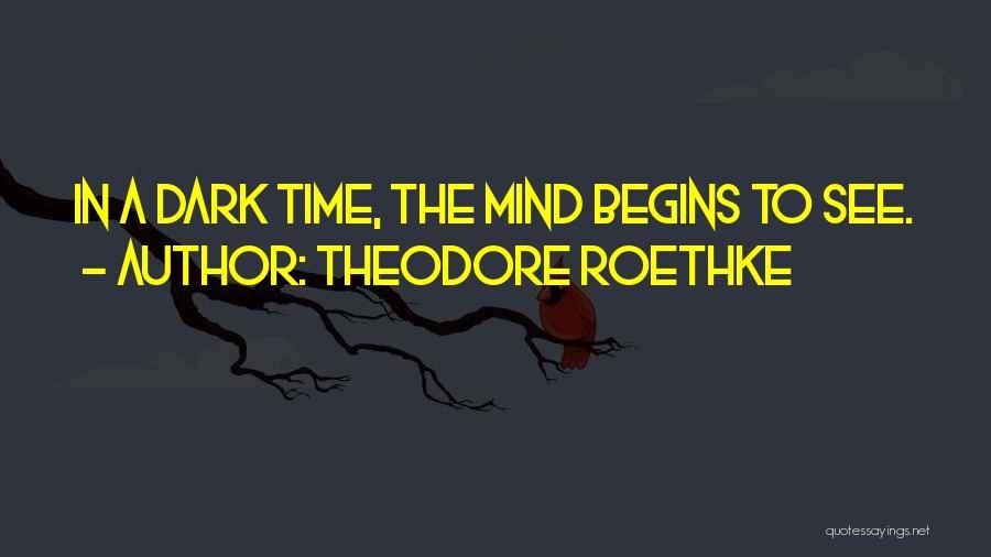Theodore Roethke Quotes 2074531