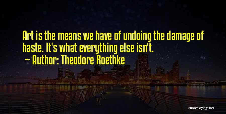 Theodore Roethke Quotes 2170349