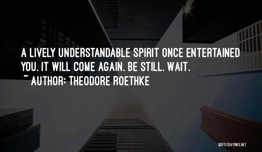 Theodore Roethke Quotes 2174130