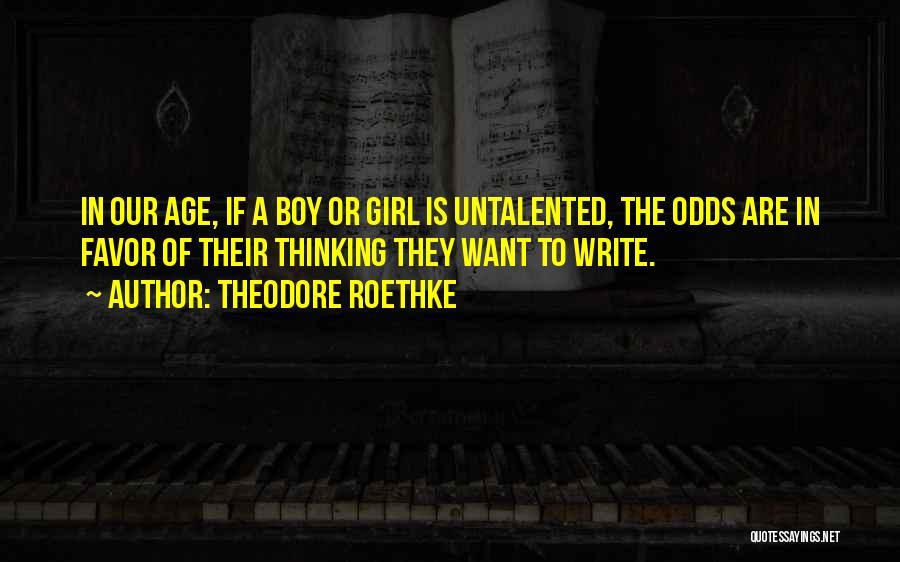 Theodore Roethke Quotes 354799
