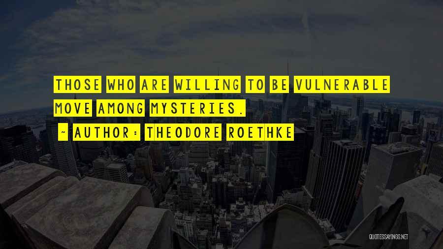 Theodore Roethke Quotes 484171