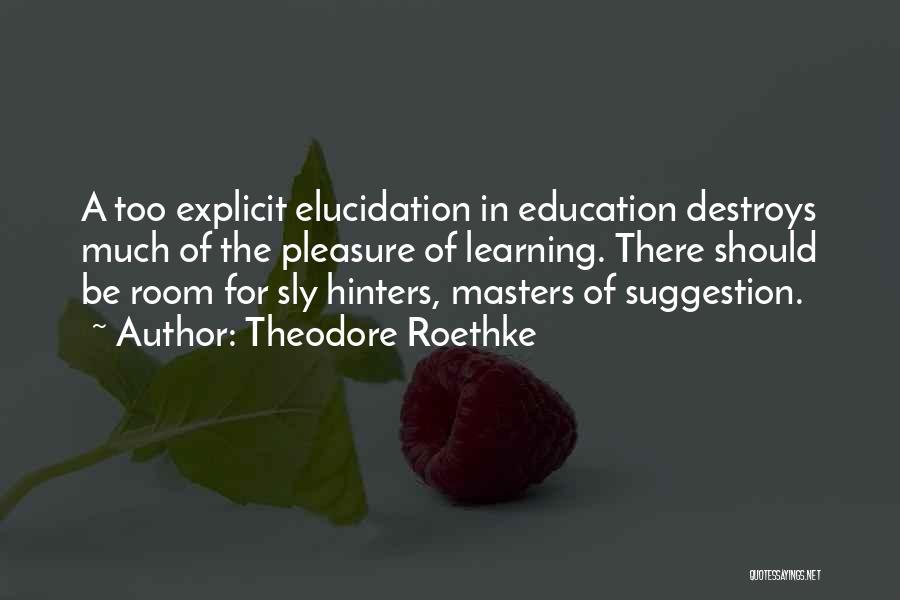 Theodore Roethke Quotes 586584