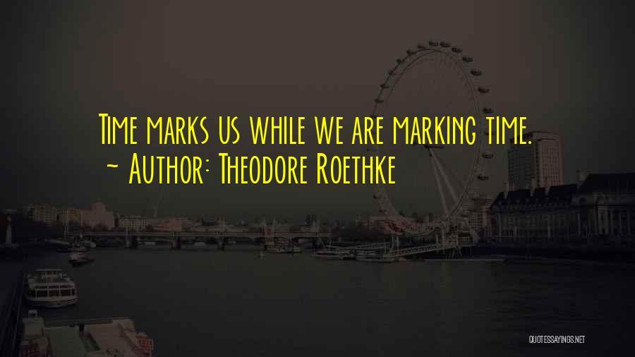 Theodore Roethke Quotes 660365