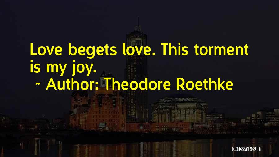 Theodore Roethke Quotes 665433