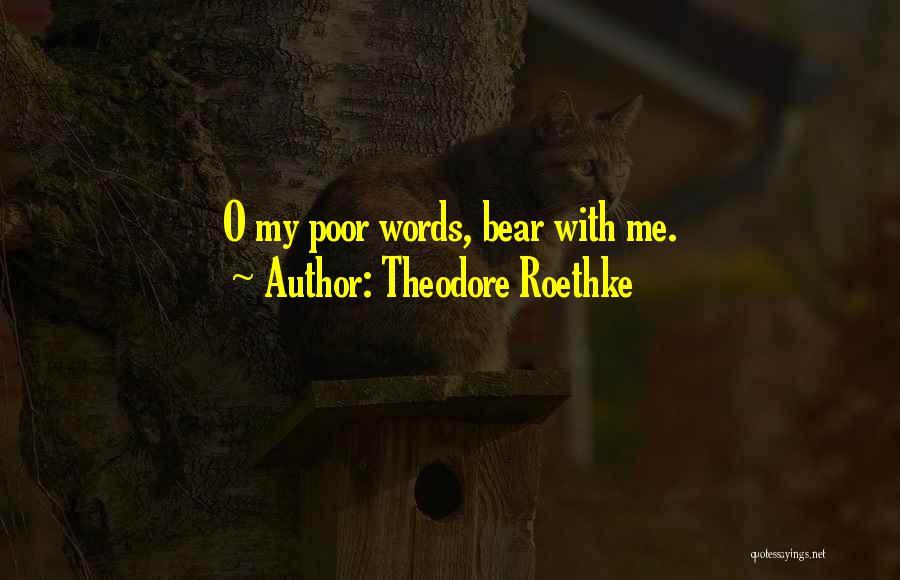 Theodore Roethke Quotes 770937