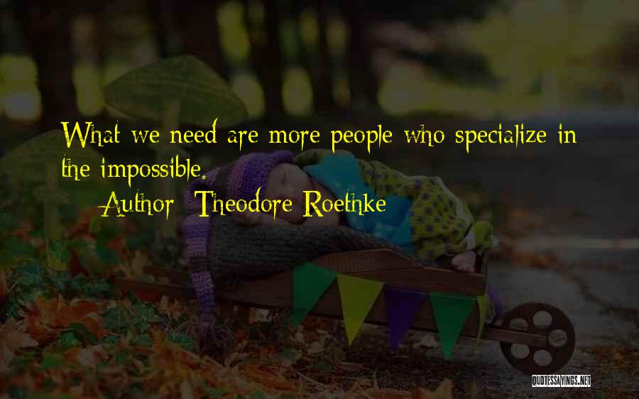 Theodore Roethke Quotes 809921
