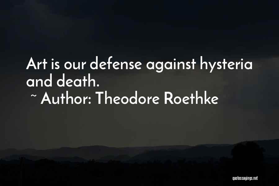 Theodore Roethke Quotes 901506