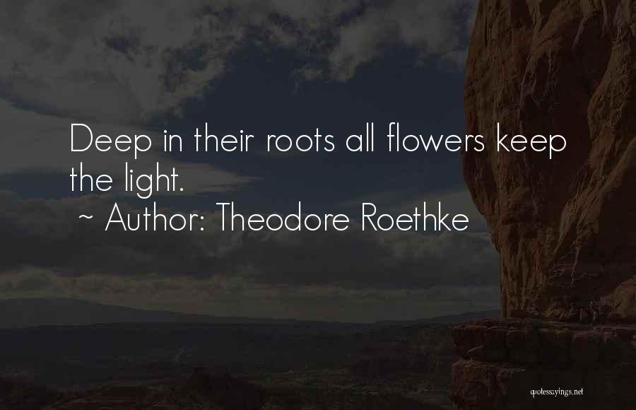 Theodore Roethke Quotes 905242