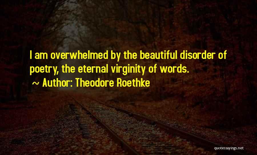 Theodore Roethke Quotes 910163