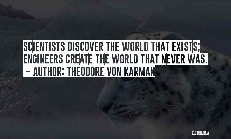 Theodore Von Karman Quotes 1207160