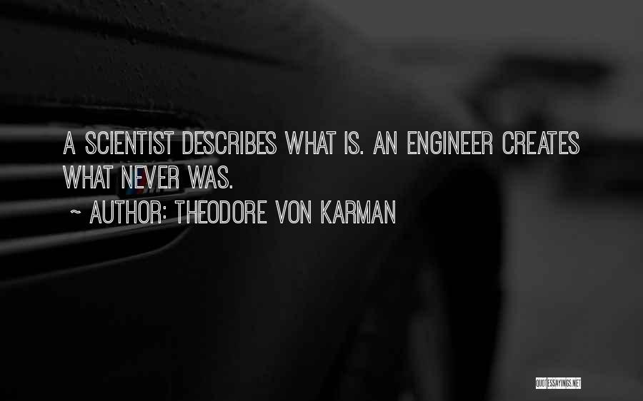 Theodore Von Karman Quotes 913336