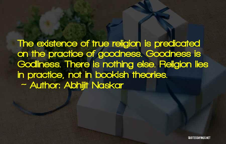 Theories And Practice Quotes By Abhijit Naskar