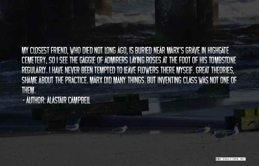 Theories And Practice Quotes By Alastair Campbell