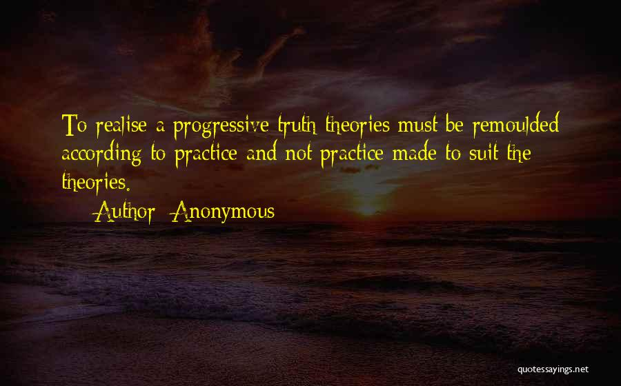 Theories And Practice Quotes By Anonymous