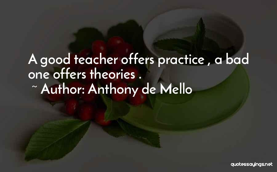 Theories And Practice Quotes By Anthony De Mello