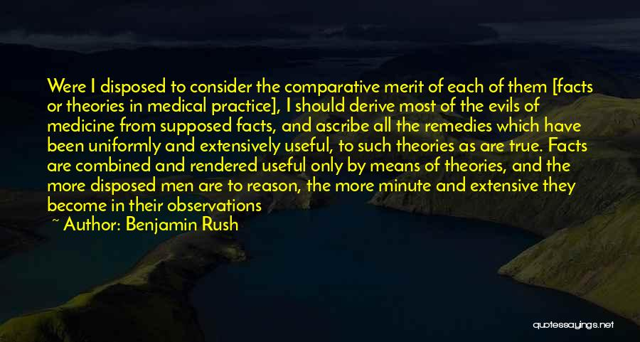 Theories And Practice Quotes By Benjamin Rush