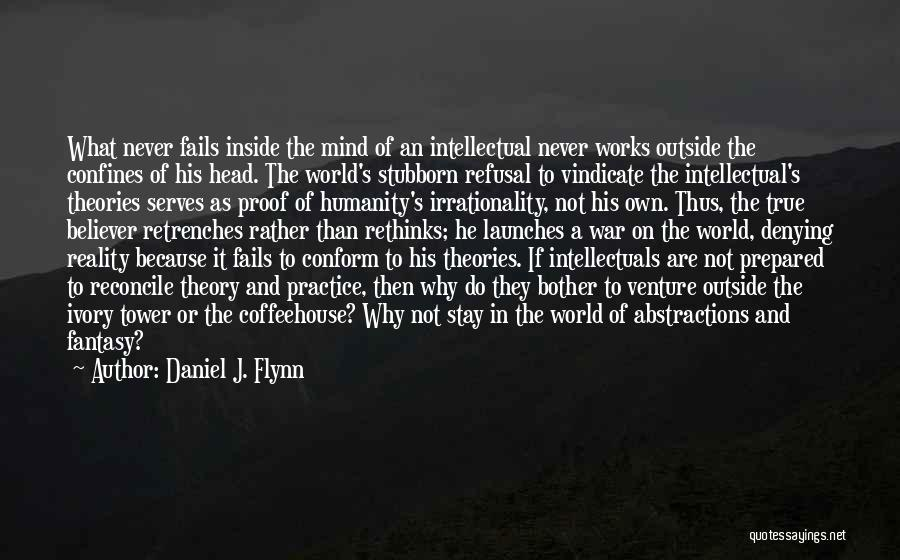 Theories And Practice Quotes By Daniel J. Flynn