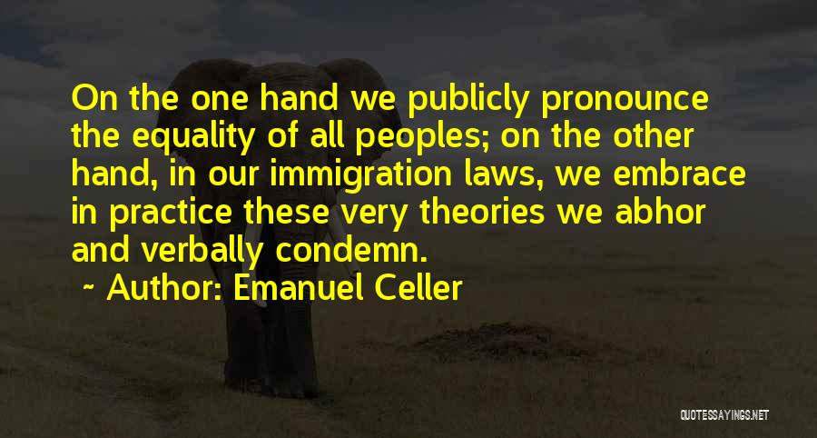 Theories And Practice Quotes By Emanuel Celler
