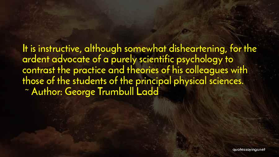 Theories And Practice Quotes By George Trumbull Ladd